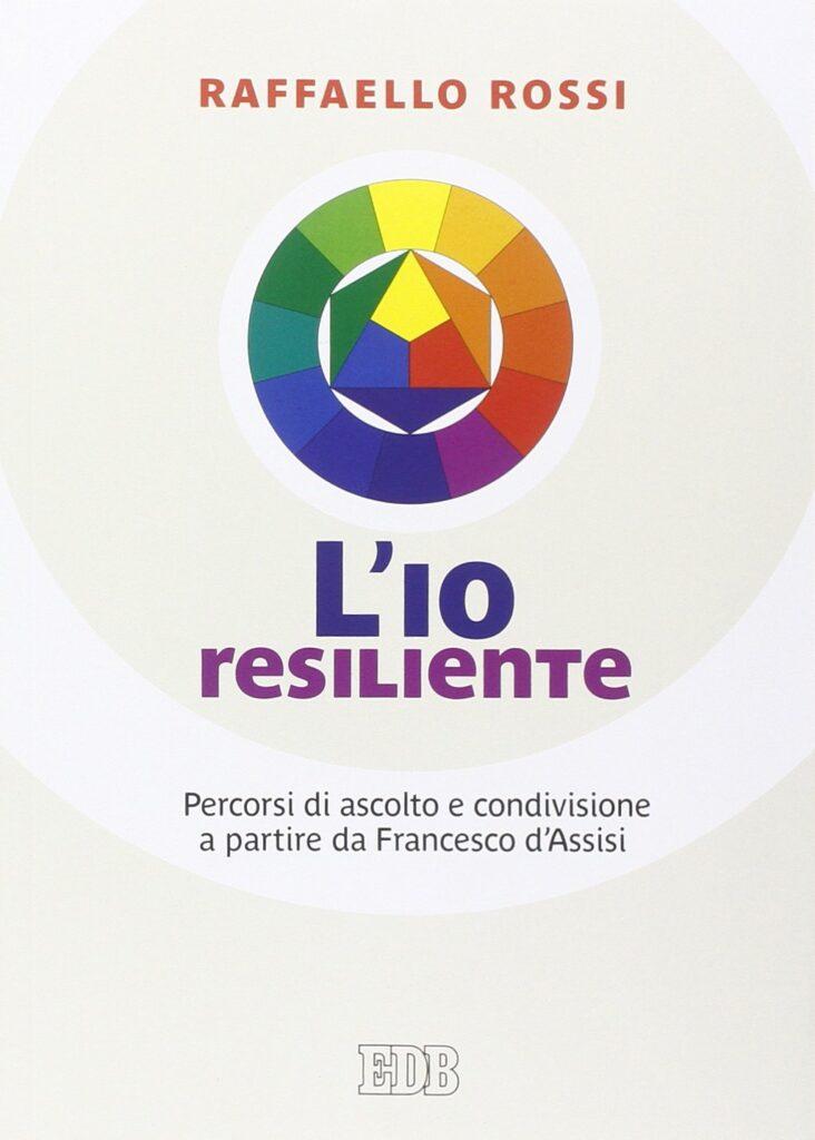 L'IO resiliente - Raffaello Rossi