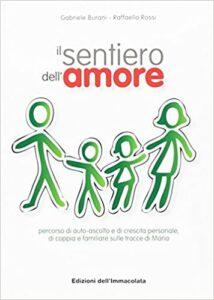 Il sentiero dell'amore - Gabriele Burani - Raffaello Rossi